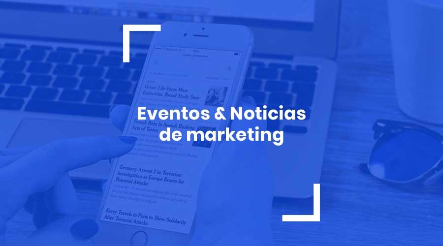 eventos y noticias de marketing