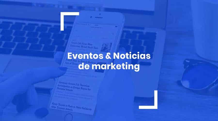 eventos noticias marketing